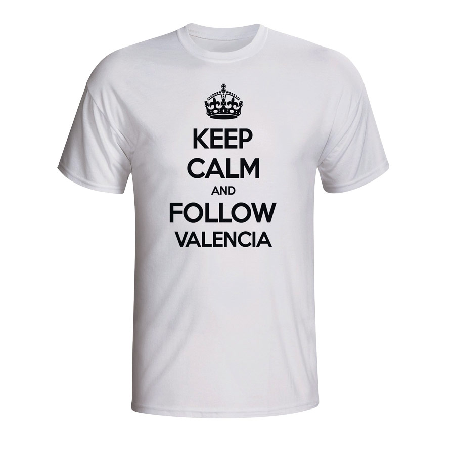Keep Calm And Follow Valencia T-shirt (white ...